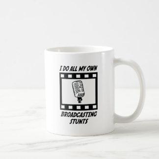 Broadcasting Stunts Coffee Mug