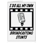 Broadcasting Stunts Greeting Card