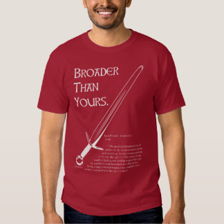 Broader Than Yours white on color T T Shirt