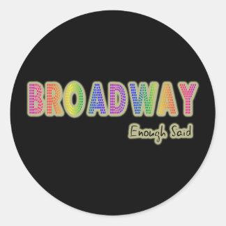 Broadway bastante dijo a los pegatinas pegatina redonda