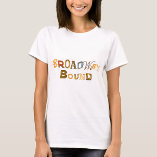 Broadway Bound Ladies Shirts