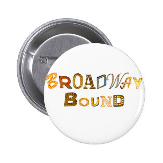 Broadway Bound pinback button