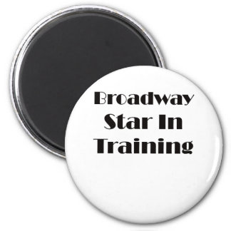 Broadway Star In Training Magnet