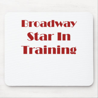 Broadway Star In Training Mouse Pad