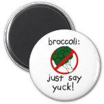Broccoli - Just Say Yuck! Fridge Magnets