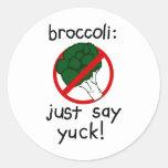 Broccoli - Just Say Yuck! Round Sticker