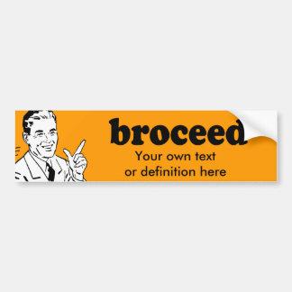 BROCEED BUMPER STICKER