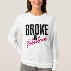 Broke and Fabulous money humor T-Shirt