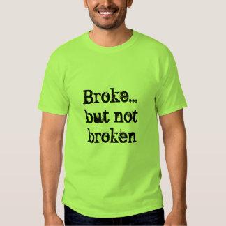 Broke...but not broken tee shirt
