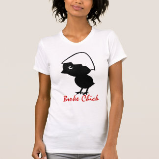 BROKE CHICK T SHIRT