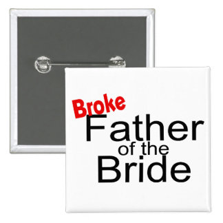 Broke Father of the Bride Button