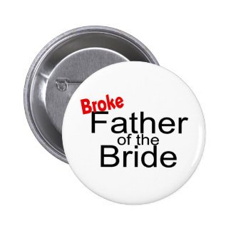 Broke Father of the Bride Pin