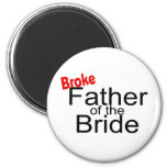 Broke Father of the Bride Magnet