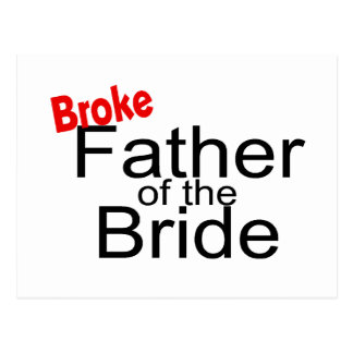 Broke Father of the Bride Postcard