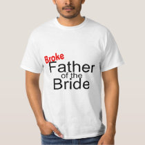 Broke Father Of The Bride T-Shirt