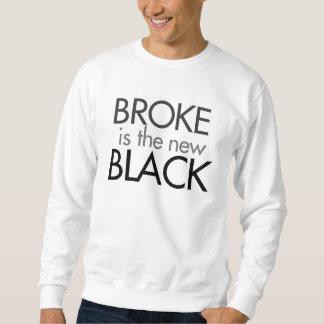 Broke is the new Black Pullover Sweatshirt