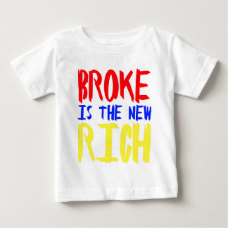 broke is the new rich baby T-Shirt