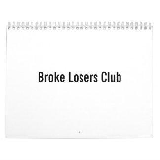 Broke Losers Club Calendar