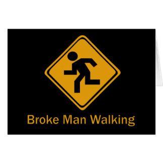 Broke Man Walking Card