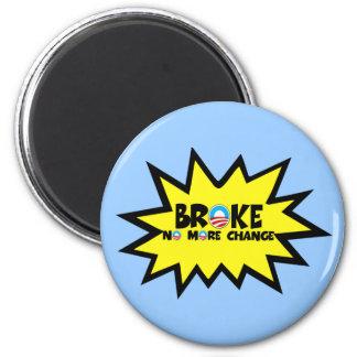 Broke,no more change anti Obama 2 Inch Round Magnet