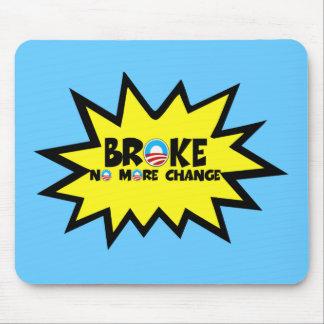 Broke,no more change anti Obama Mouse Pad