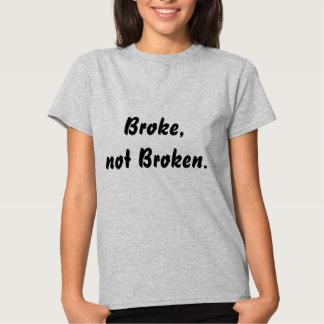 Broke, not Broken Women's T-shirt