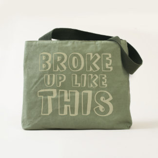 Broke Up Like This Tote