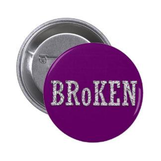 Broken 2 Inch Round Button
