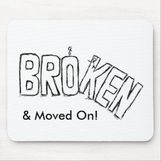 Broken and Moved On Mouse Pad
