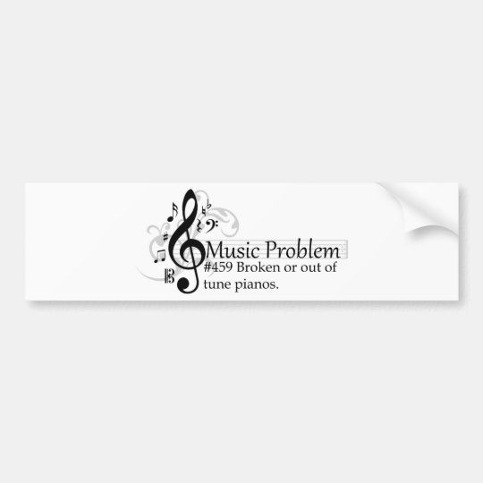 Broken or out of tune pianos. bumper sticker