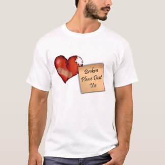 Broken Please Dont Use (brokenHeart) T-Shirt