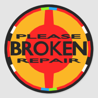 Broken Please Repair Classic Round Sticker