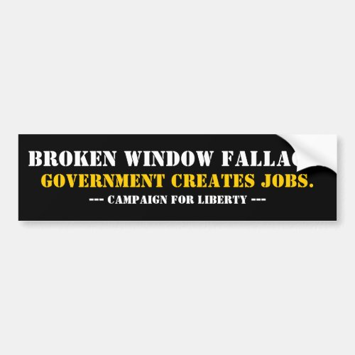 BROKEN WINDOW FALLACY BUMPER STICKER