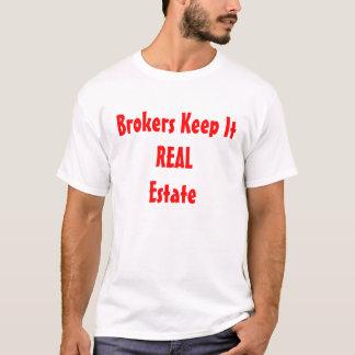 Brokers Keep it Real Estate T-Shirt