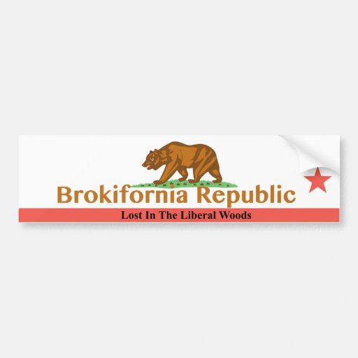 Brokifornia - Lost In the Liberal Woods Bumper Sticker