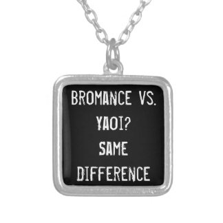 Bromance Vs. Yaoi Same Difference Silver Plated Necklace