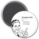 BROMOEROTIC FRIDGE MAGNET