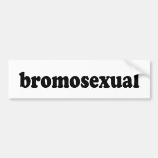 BROMOSEXUAL BUMPER STICKERS