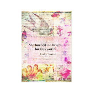 BRONTE QUOTE She burned too bright for this world Canvas Print