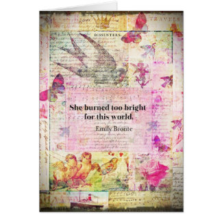BRONTE QUOTE She burned too bright for this world Card