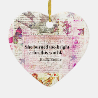 BRONTE QUOTE She burned too bright for this world Ceramic Ornament