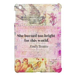 BRONTE QUOTE She burned too bright for this world iPad Mini Cases