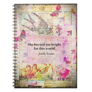 BRONTE QUOTE She burned too bright for this world Note Book