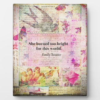 BRONTE QUOTE She burned too bright for this world Photo Plaques
