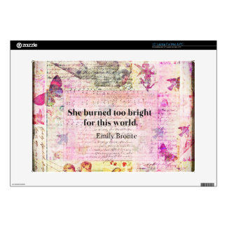 """BRONTE QUOTE She burned too bright for this world 15"""" Laptop Skins"""