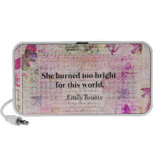 BRONTE QUOTE She burned too bright for this world iPod Speaker