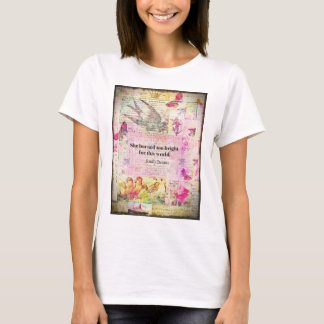 BRONTE QUOTE She burned too bright for this world T-Shirt