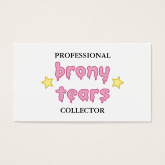 brony tears bronies BUSINESS CARD