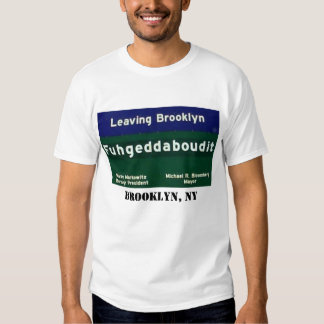 Brooklyn Fuggetaboutit Sign T-Shirt