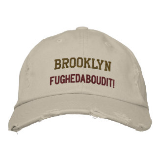 Brooklyn, Fughedaboudit! Embroidered Baseball Cap